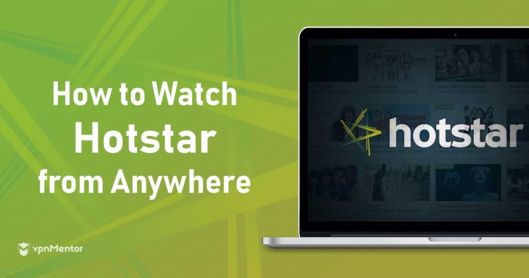 How to Watch Hotstar Anywhere