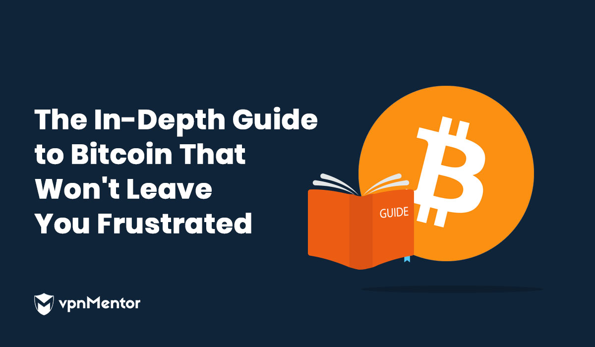 An In-Depth Guide to Bitcoin